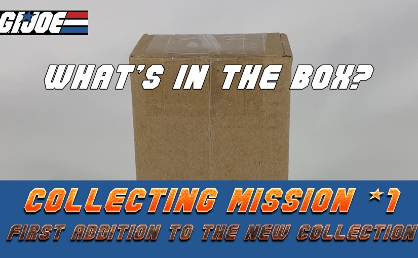 GI JOE Collecting Mission #1 | The First Addition
